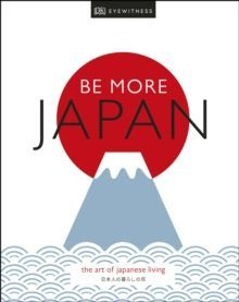 Be More Japan : The Art of Japanese Living