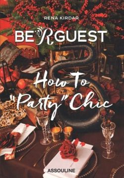 "Be R Guest: How to ""Party"" Chic"