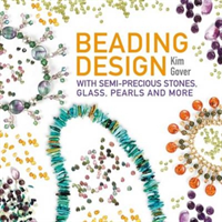 Beading Design With Semi-Precious Stones, Glass, Pearls and More