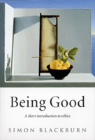 Being Good A Short Introduction to Ethics