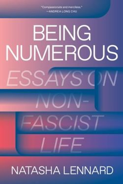 Being Numerous : Essays on Non-Fascist Life