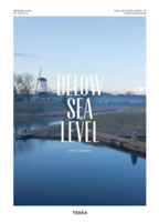 Below Sea Level The Netherlands in Photographs