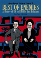 Best of Enemies vol.2: 1953-1984: A History of US and Middle East Relations
