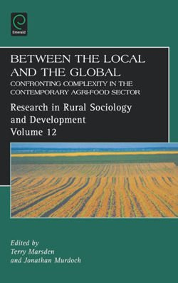 Between the Local and the Global Confronting Complexity in the Contemporary Agri-Food Sector