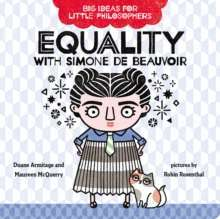 Big Ideas for Little Philosophers: Equality with Simone de Beauvoir : 1
