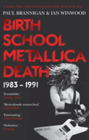 Birth School Metallica Death 1983-1991
