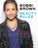 Bobbi Brown Beauty Rules Fabulous Looks, Beauty Essentials, and Life Lessons