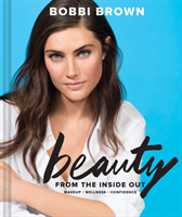 Bobbi Brown's Beauty from the Inside Out Makeup * Wellness * Confidence