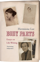 Body Parts Essays on Life-Writing