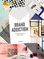 Brand Addiction Designing Identity for Fashion Stores