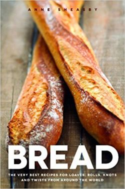 Bread: Recipes for Loaves, Rolls, Knots and Twists from Around the World