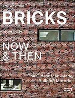 Bricks Now & Then: The Oldest Man-Made Building Material