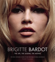 Brigitte Bardot The Life, The Legend, The Movies