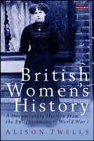 British Women's History A Documentary History from the Enlightenment to World War I
