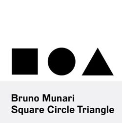 Bruno Munari Square, Circle, Triangle