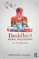Buddhist Moral Philosophy An Introduction