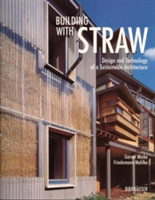 Building with Straw Design and Technology of a Sustainable Architecture