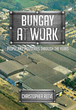 Bungay at Work People and Industries Through the Years