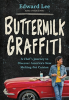 Buttermilk Graffiti A Chef's Journey to Discover America's New Melting-Pot Cuisine