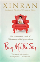 Buy Me the Sky The remarkable truth of China's one-child generations