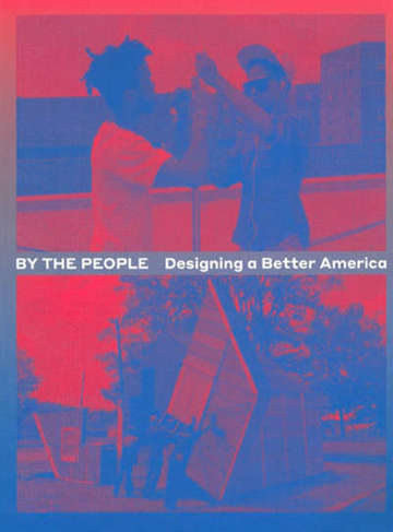 By the People. Designing a better America