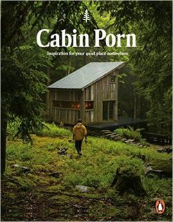 Cabin Porn Inspiration for Your Quiet Place Somewhere