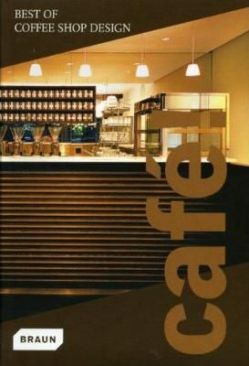 Café! Best of Coffee Shop Design