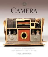 Camera A History of Photography from Daguerreotype to Digital