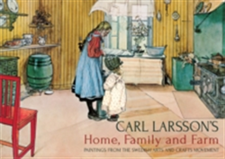 Carl Larsson's Home, Family and Farm Paintings from the Swedish Arts and Crafts Movement