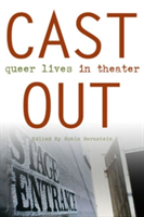 Cast Out Queer Lives in Theater