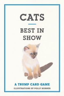 Cats: Best in Show: A Trump Card Game