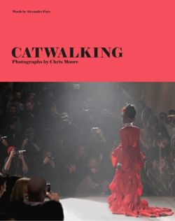 Catwalking The Life and Work of Chris Moore