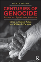 Centuries of Genocide Essays and Eyewitness Accounts