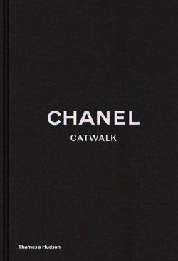 Chanel Catwalk The Complete Karl Lagerfeld Collections