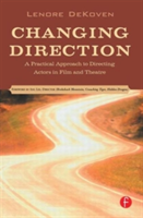 Changing Direction: A Practical Approach to Directing Actors in Film and Theatre Foreword by Ang Lee