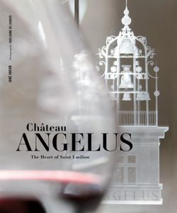 Chateau Angelus: The Heart of Saint Emilion