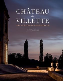 Chateau de Villette : The Splendor of French Decor