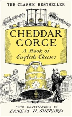 Cheddar Gorge : A Book of English Cheeses