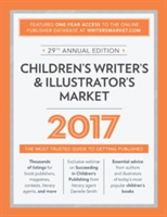 Children's Writer's & Illustrator's Market 2017 The Most Trusted Guide to Getting Published