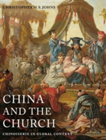 China and the Church Chinoiserie in Global Context