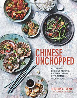 Chinese Unchopped An Introduction to Chinese Cooking