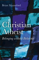 Christian Atheist Belonging without Believing