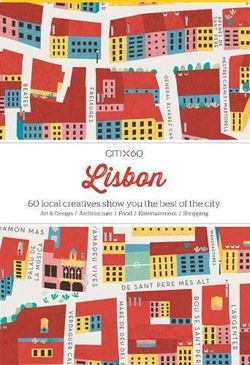 Citi X 60 Lisbon: 60 local creatives bring you the best of the city