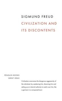 Civilization and its Discontents (Penguin Great Ideas)