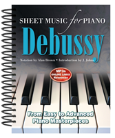Claude Debussy: Sheet Music for Piano From Easy to Advanced; Over 25 masterpieces