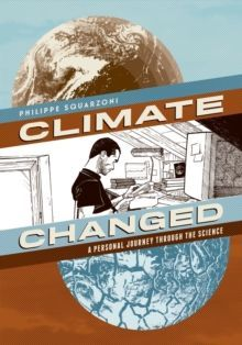 Climate Changed:A Personal Journey Through the Science