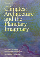 Climates Architecture and the Planetary Imaginary