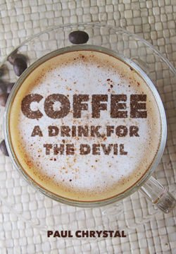 Coffee A Drink for the Devil