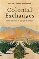 Colonial Exchanges Political Theory and the Agency of the Colonized
