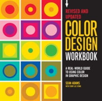 Color Design Workbook: New, Revised Edition A Real World Guide to Using Color in Graphic Design
